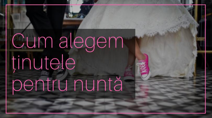 Ajutor ma casatoresc!  - MAC Florea - Cum alegem tinutele pentru nunta
